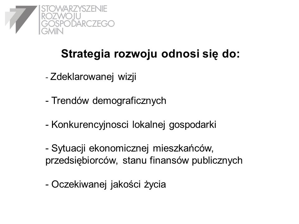 Strategia rozwoju odnosi się do: