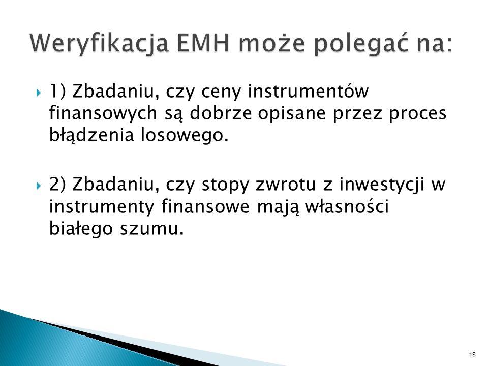 Weryfikacja EMH może polegać na: