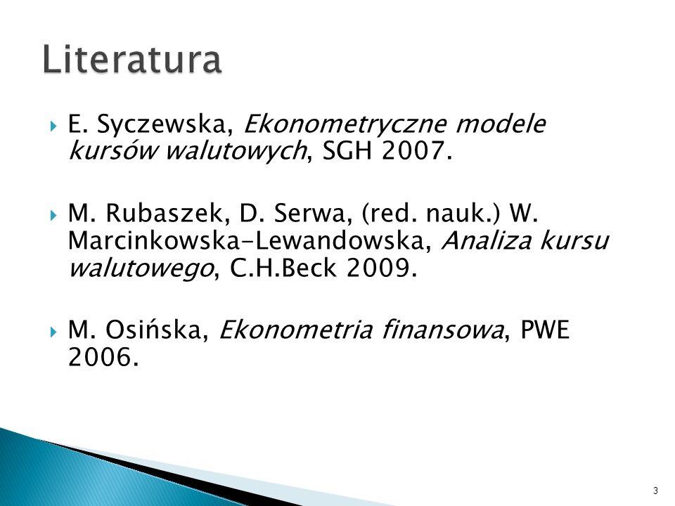LiteraturaE. Syczewska, Ekonometryczne modele kursów walutowych, SGH 2007.