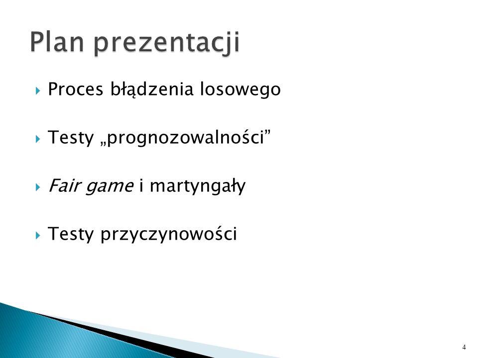 """Plan prezentacji Proces błądzenia losowego Testy """"prognozowalności"""