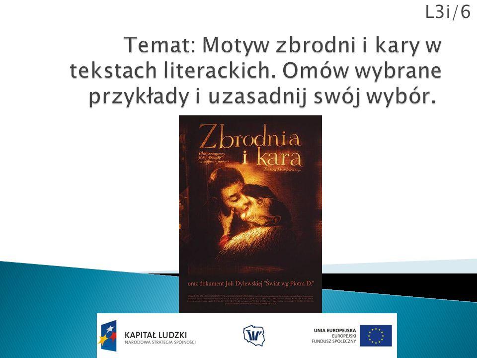 L3i/6 Temat: Motyw zbrodni i kary w tekstach literackich.