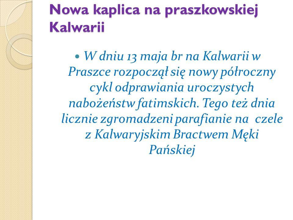 Nowa kaplica na praszkowskiej Kalwarii