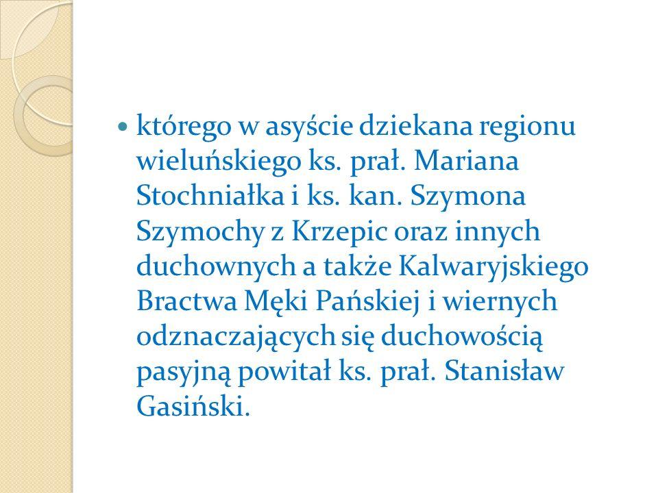 którego w asyście dziekana regionu wieluńskiego ks. prał