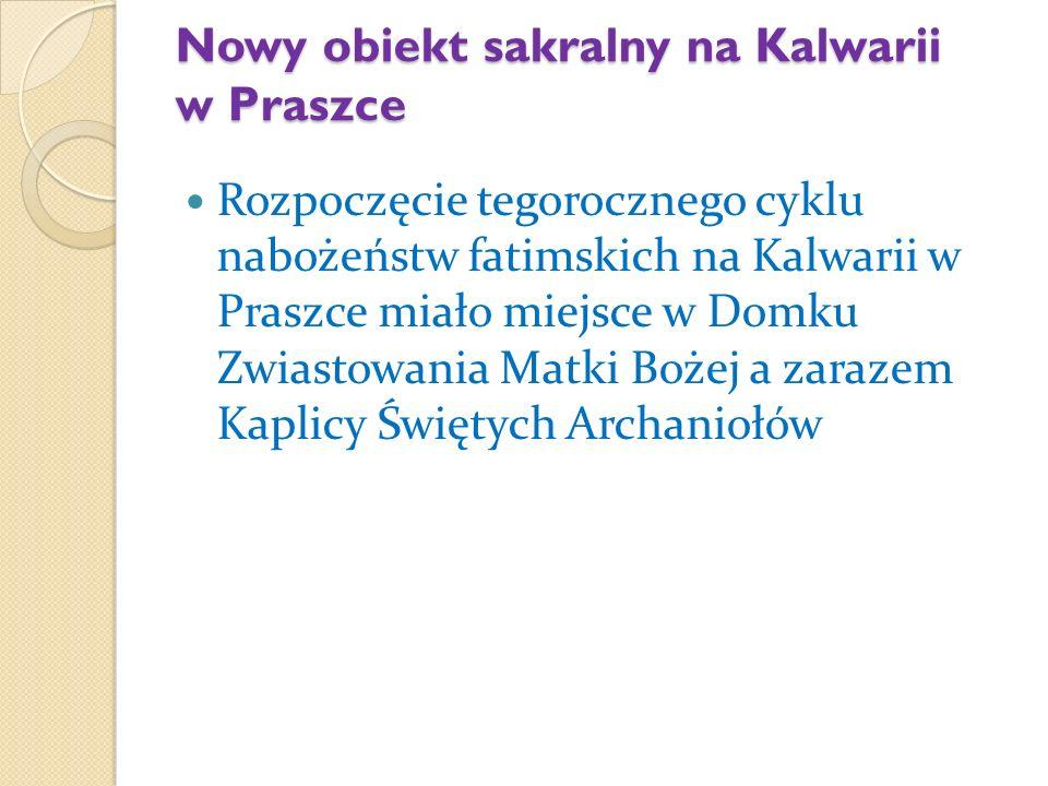 Nowy obiekt sakralny na Kalwarii w Praszce