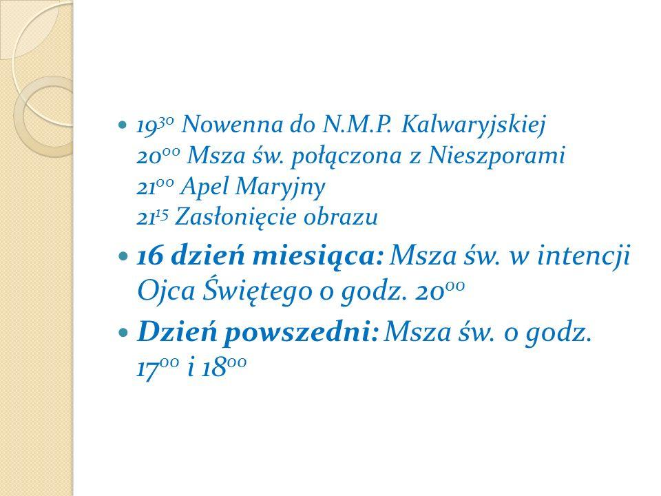 16 dzień miesiąca: Msza św. w intencji Ojca Świętego o godz. 2000