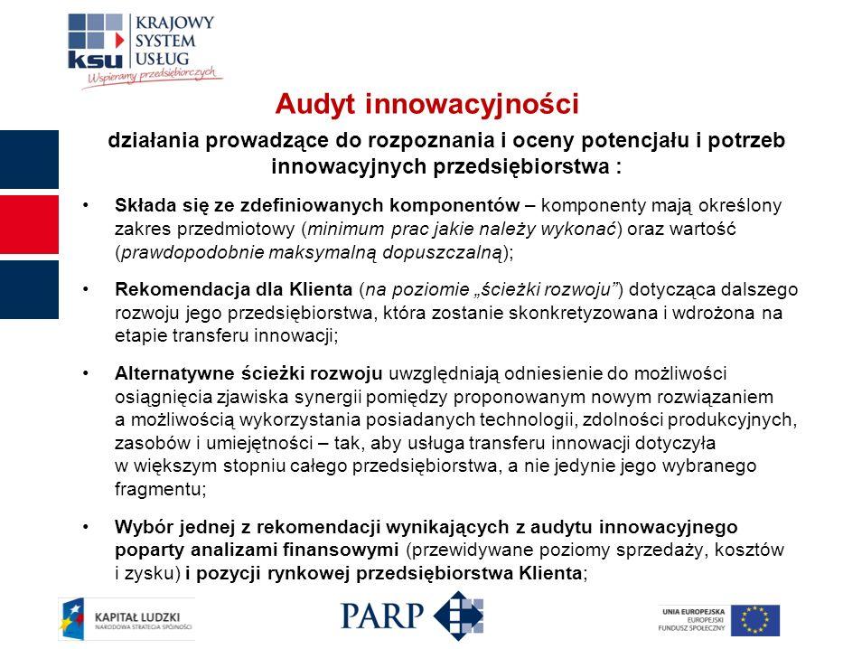 Audyt innowacyjności działania prowadzące do rozpoznania i oceny potencjału i potrzeb innowacyjnych przedsiębiorstwa :