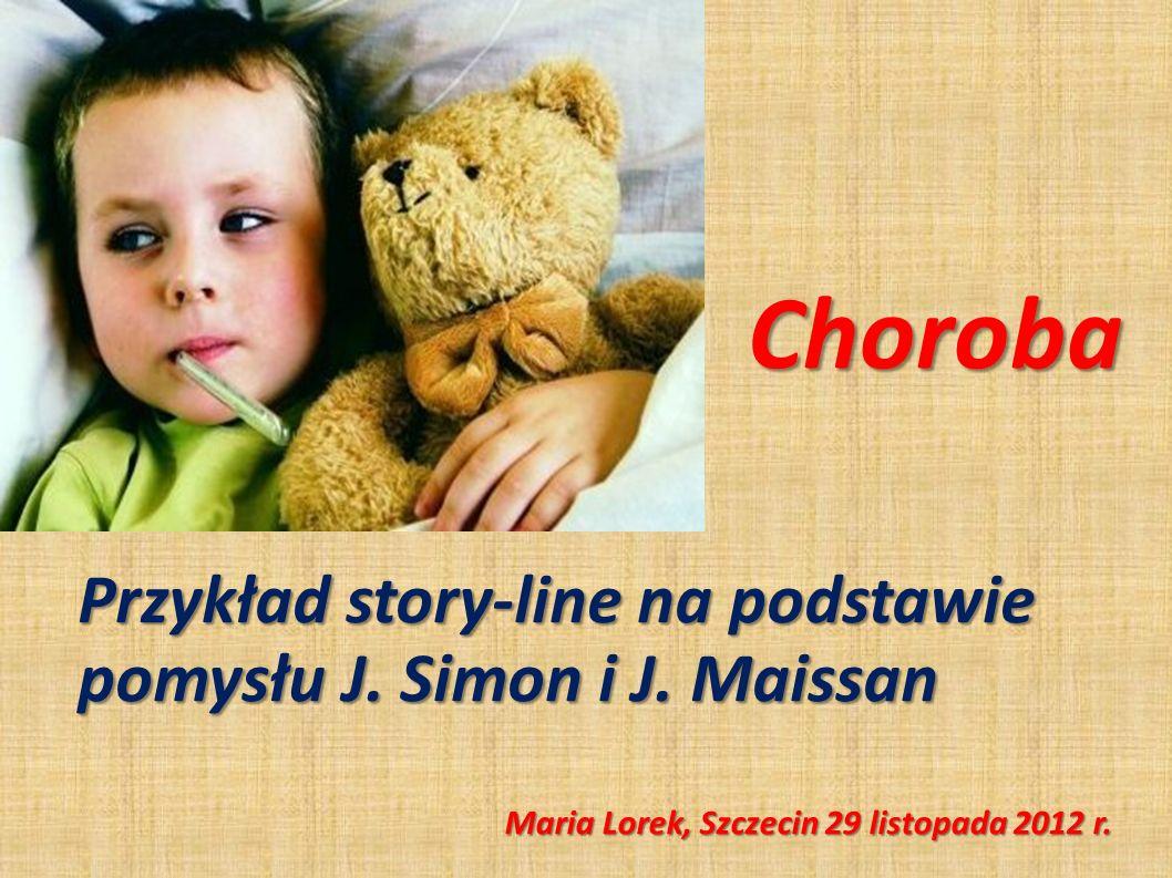 Choroba Przykład story-line na podstawie pomysłu J. Simon i J. Maissan