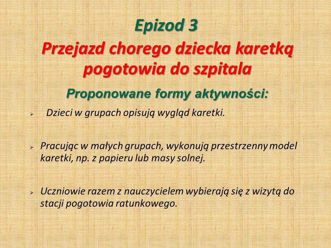 Epizod 3 Przejazd chorego dziecka karetką pogotowia do szpitala