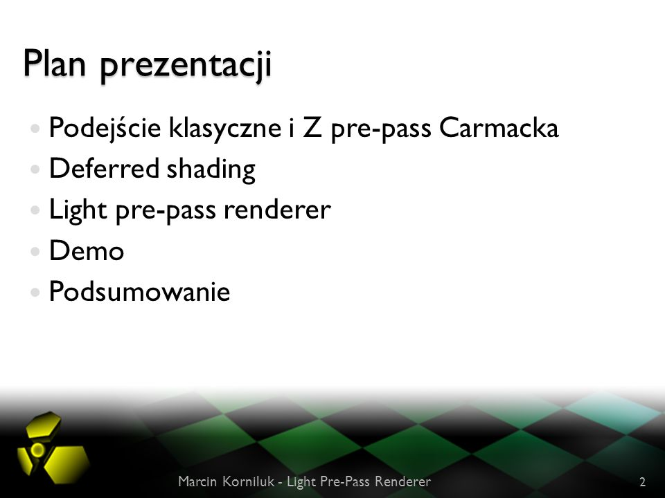 Plan prezentacji Podejście klasyczne i Z pre-pass Carmacka