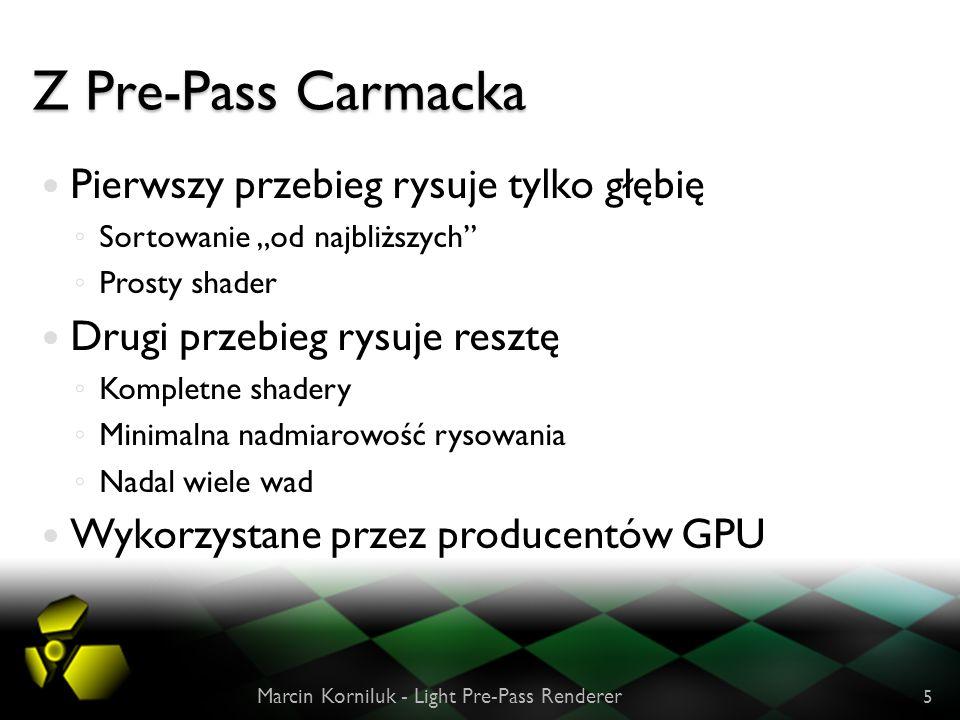 Z Pre-Pass Carmacka Pierwszy przebieg rysuje tylko głębię