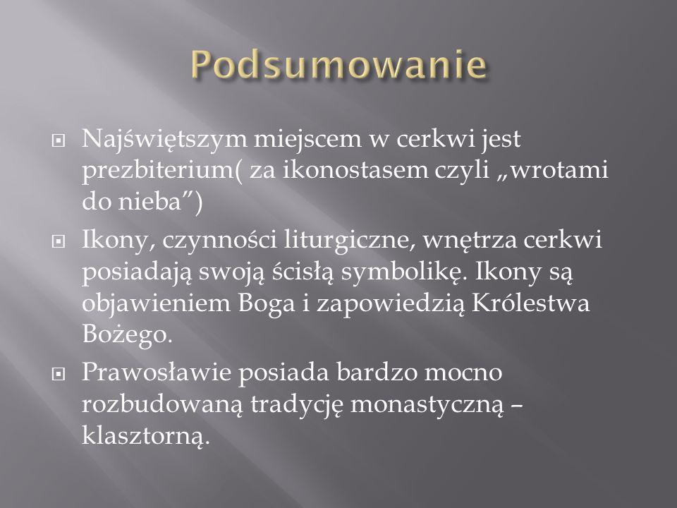 """Podsumowanie Najświętszym miejscem w cerkwi jest prezbiterium( za ikonostasem czyli """"wrotami do nieba )"""