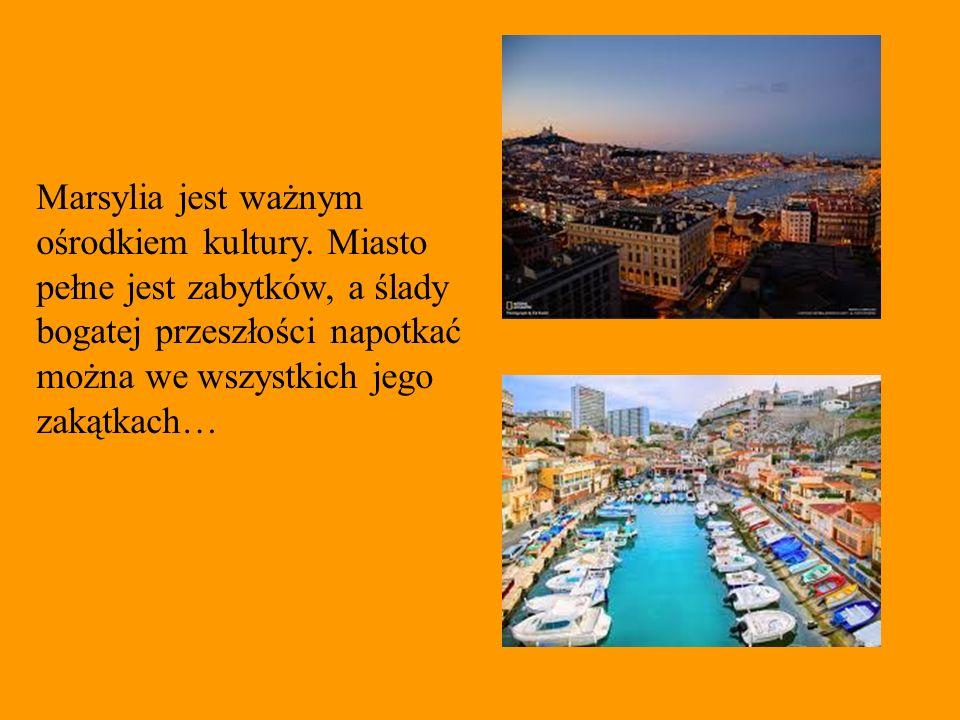 Marsylia jest ważnym ośrodkiem kultury