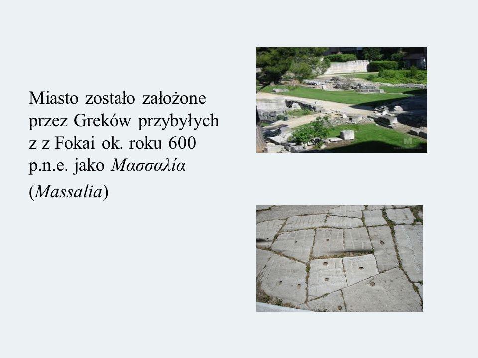 Miasto zostało założone przez Greków przybyłych z z Fokai ok