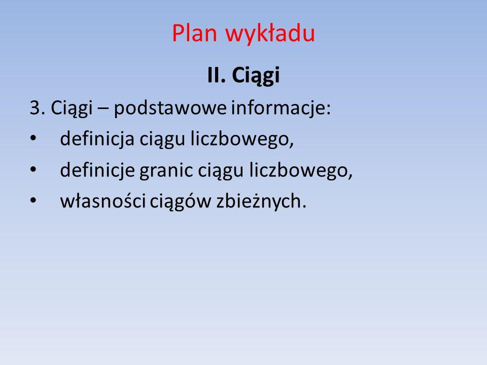 Plan wykładu II. Ciągi 3. Ciągi – podstawowe informacje:
