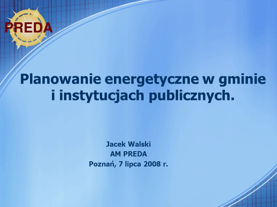 Planowanie energetyczne w gminie i instytucjach publicznych.