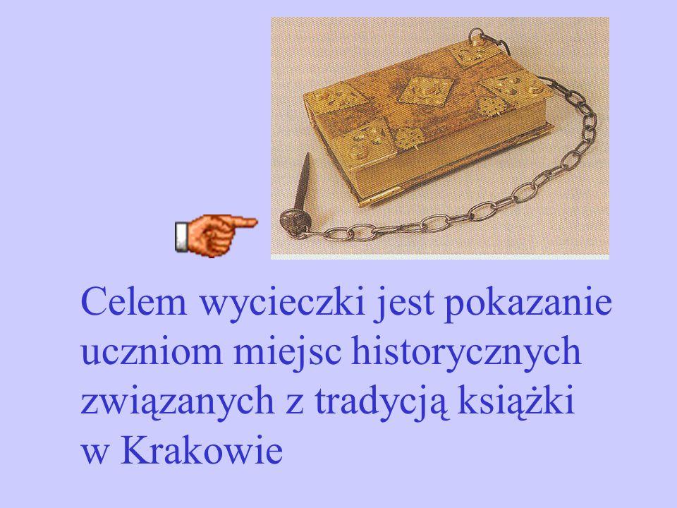 Celem wycieczki jest pokazanie uczniom miejsc historycznych związanych z tradycją książki w Krakowie