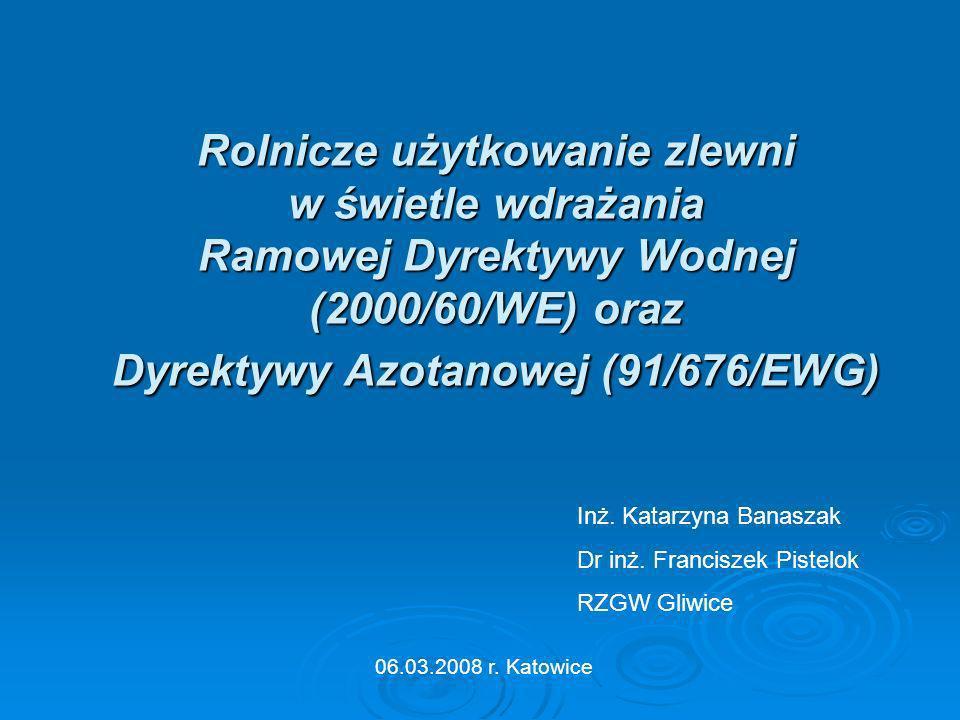 Rolnicze użytkowanie zlewni w świetle wdrażania Ramowej Dyrektywy Wodnej (2000/60/WE) oraz Dyrektywy Azotanowej (91/676/EWG)