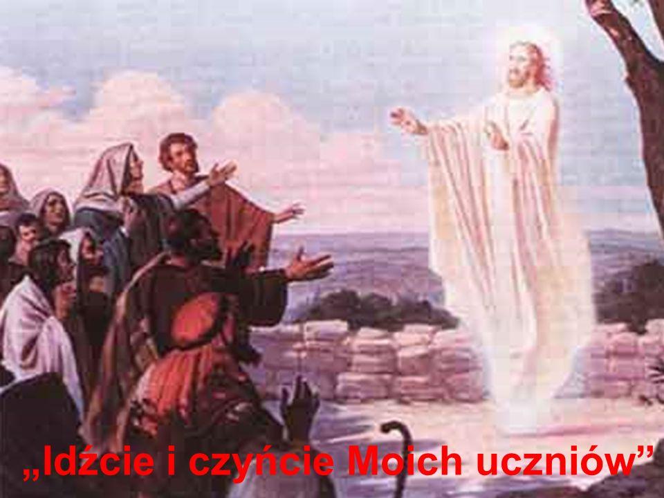 """""""Idźcie i czyńcie Moich uczniów"""