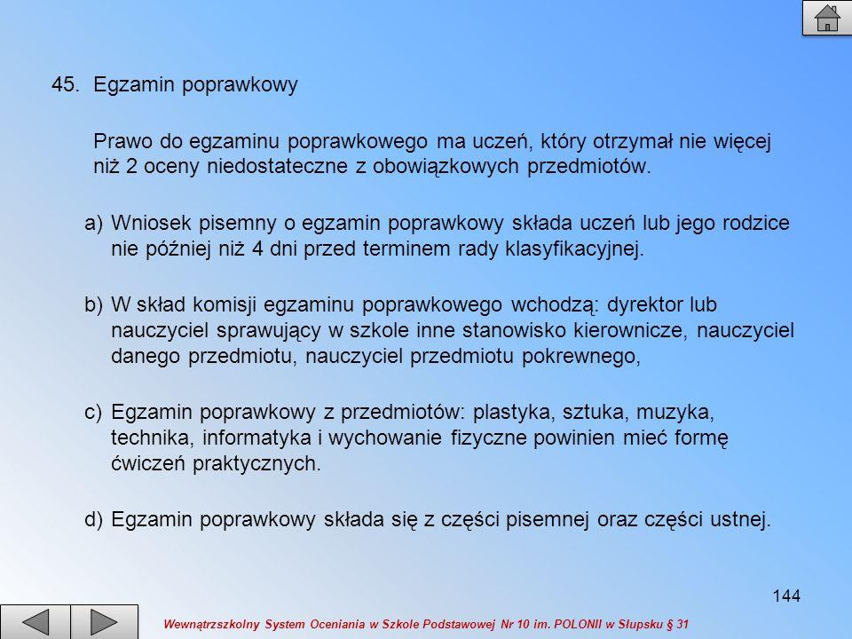 Egzamin poprawkowy składa się z części pisemnej oraz części ustnej.