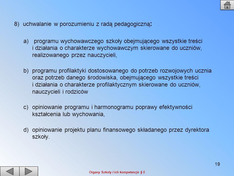 uchwalanie w porozumieniu z radą pedagogiczną: