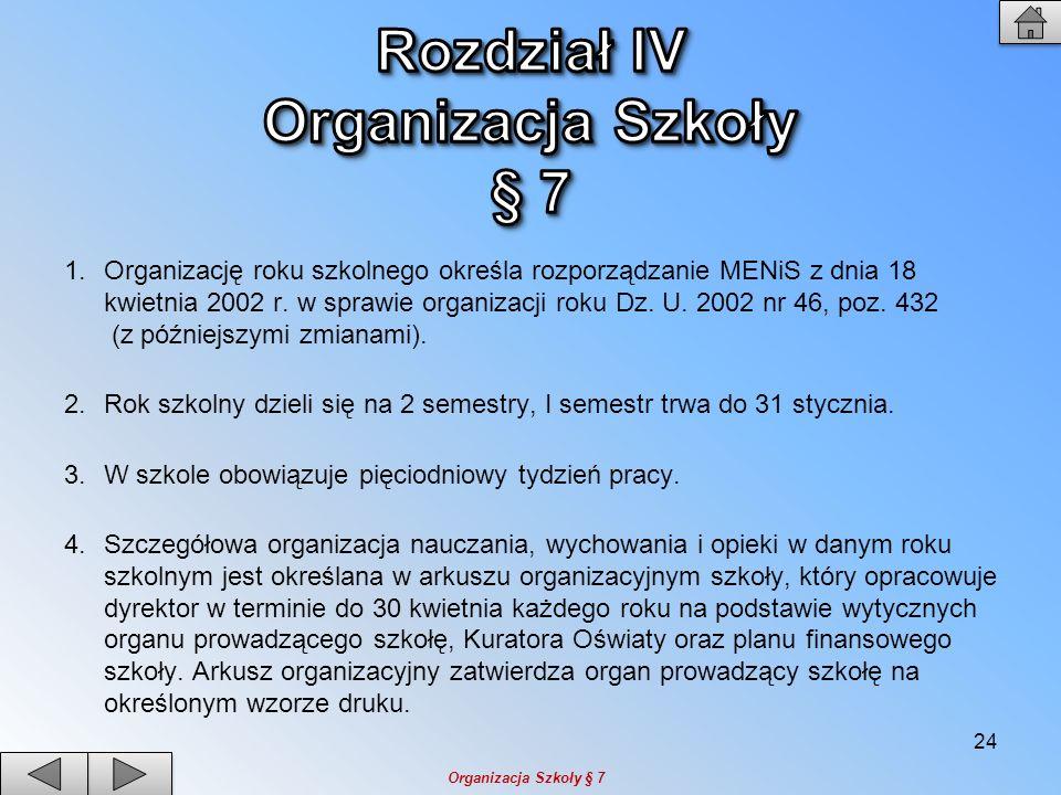Rozdział IV Organizacja Szkoły § 7