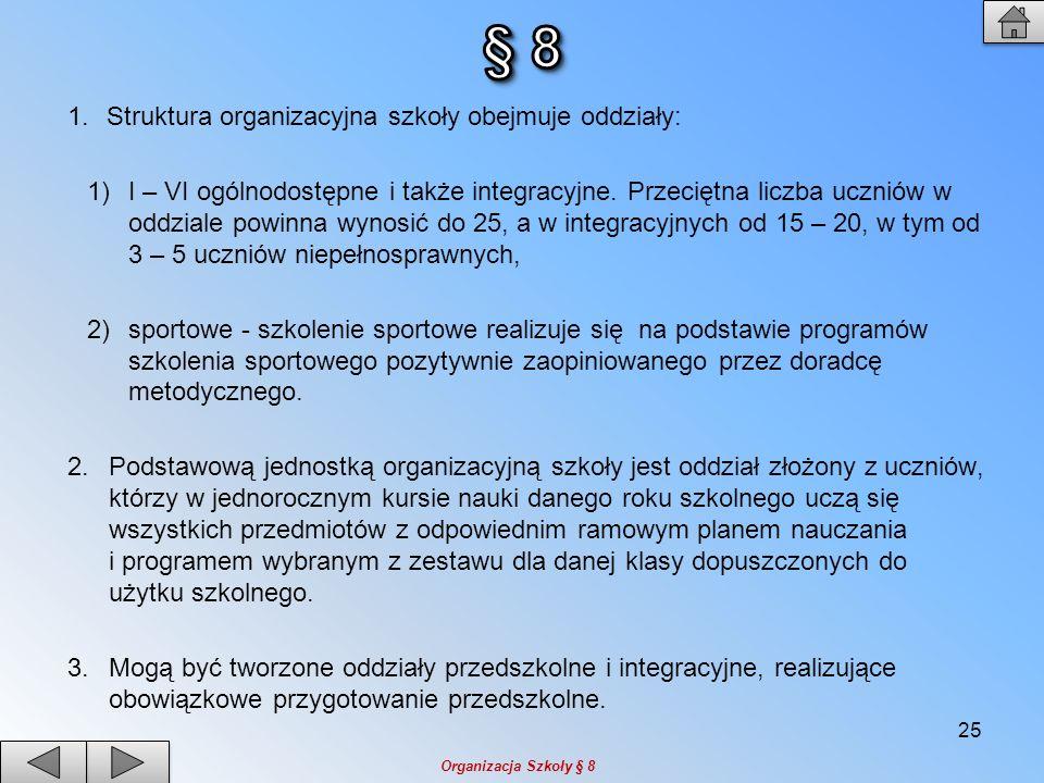 § 8 Struktura organizacyjna szkoły obejmuje oddziały: