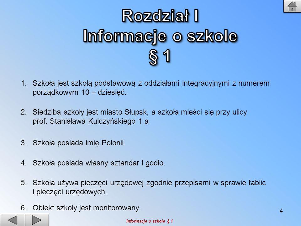 Rozdział I Informacje o szkole § 1