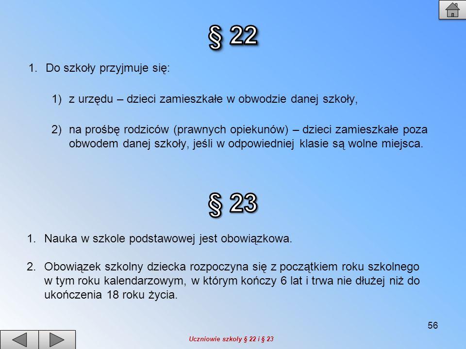 § 22 § 23 Do szkoły przyjmuje się: