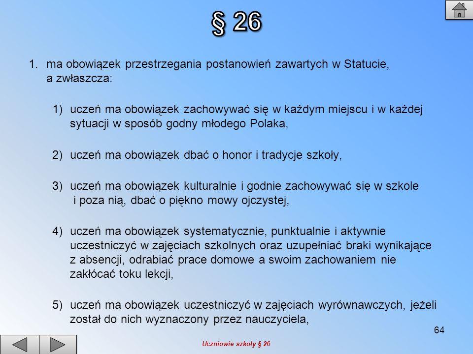 § 26 ma obowiązek przestrzegania postanowień zawartych w Statucie, a zwłaszcza: