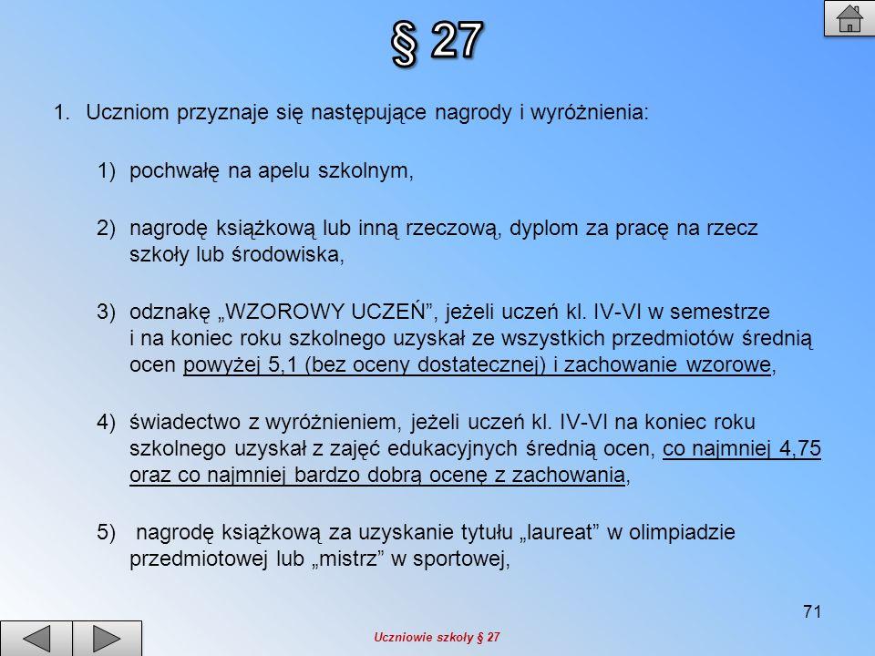 § 27 Uczniom przyznaje się następujące nagrody i wyróżnienia: