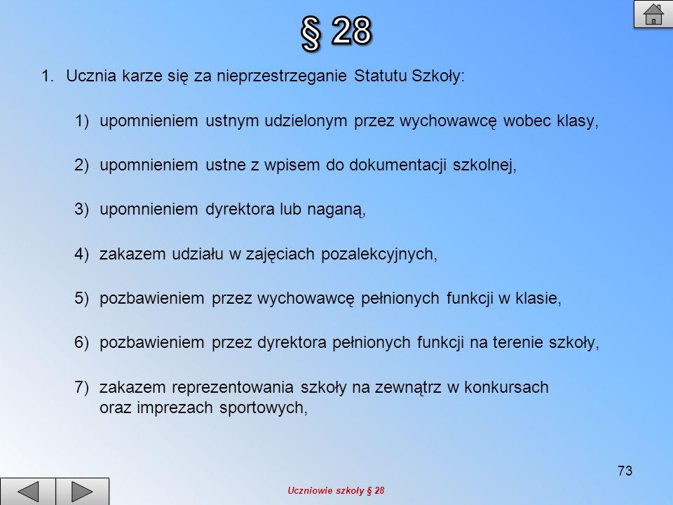 § 28 Ucznia karze się za nieprzestrzeganie Statutu Szkoły:
