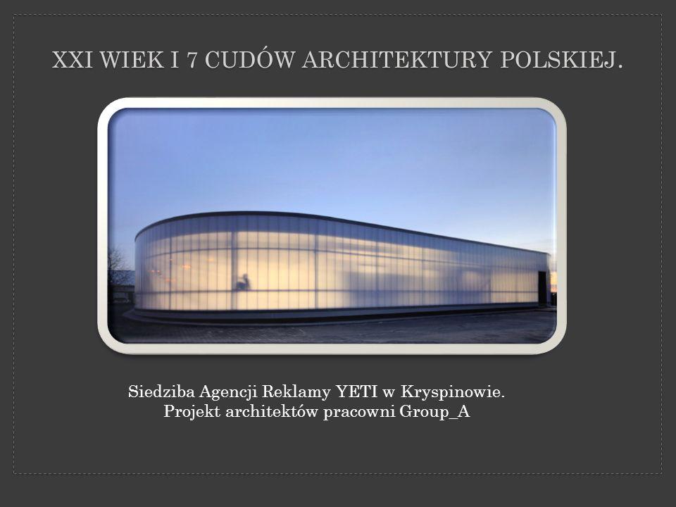 XXI wiek i 7 cudów architektury polskiej.