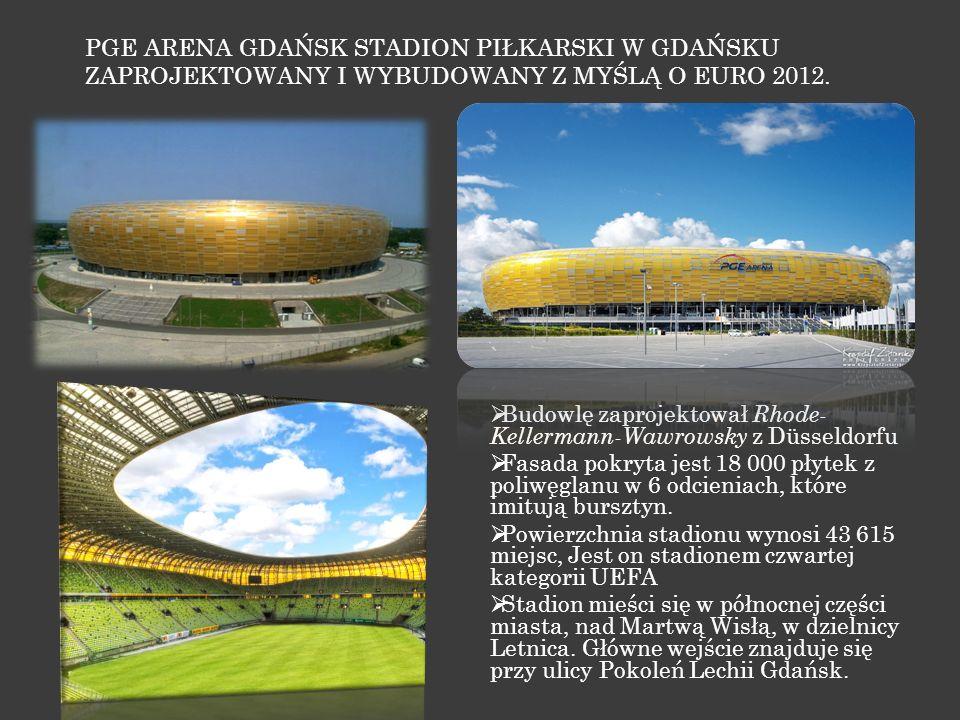 PGE Arena Gdańsk Stadion piłkarski w Gdańsku zaprojektowany i wybudowany z myślą o EURO 2012.