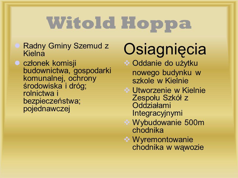 Witold Hoppa Osiagnięcia Radny Gminy Szemud z Kielna