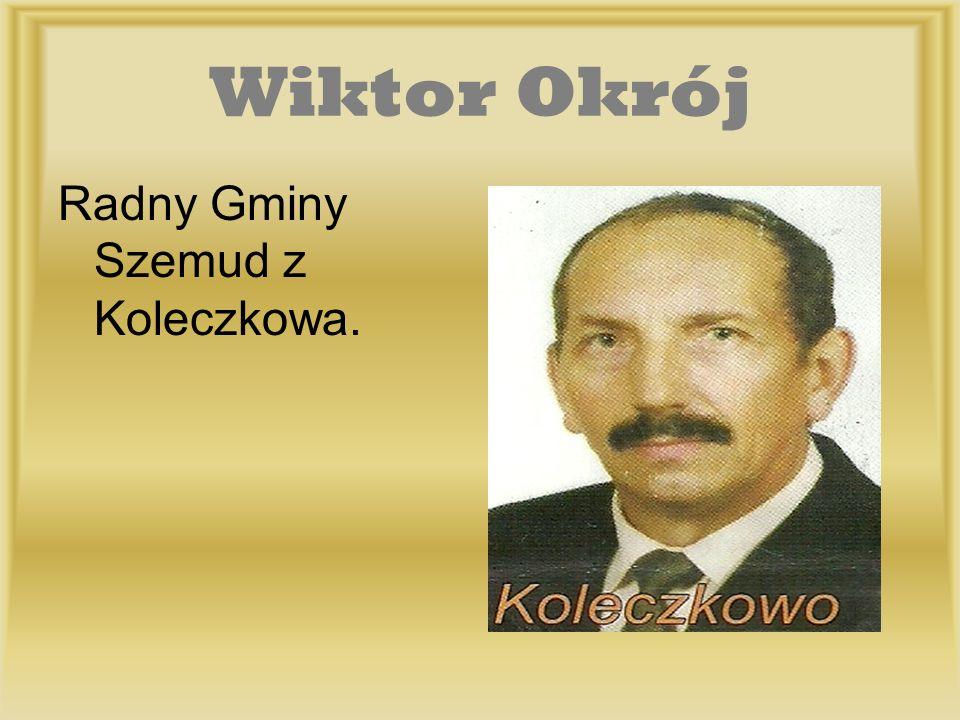 Wiktor Okrój Radny Gminy Szemud z Koleczkowa.