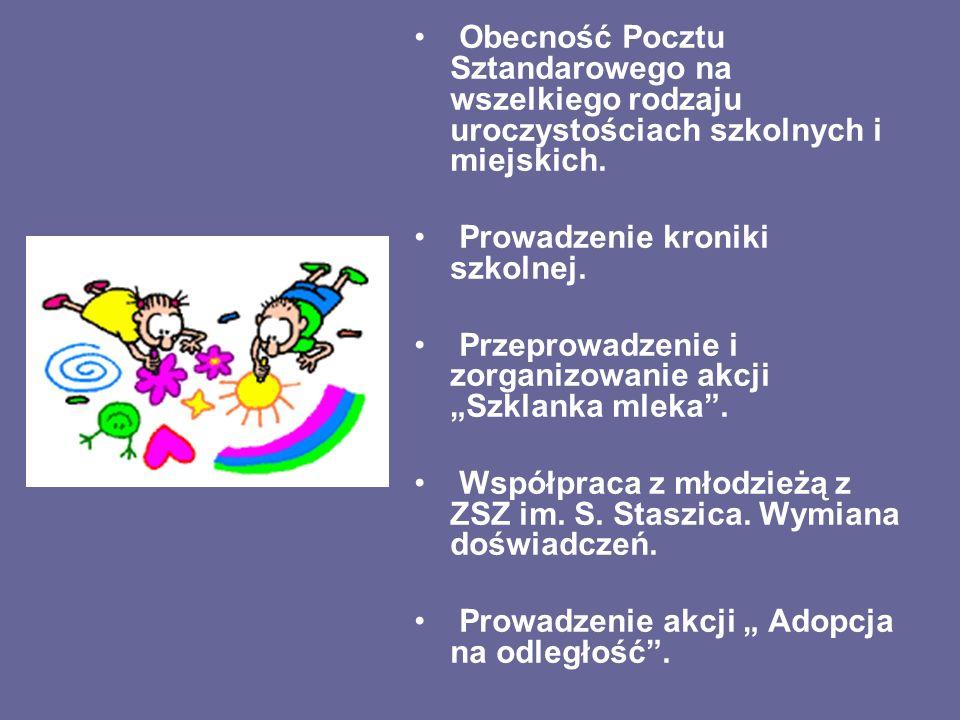 Obecność Pocztu Sztandarowego na wszelkiego rodzaju uroczystościach szkolnych i miejskich.