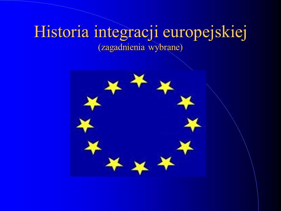 Historia integracji europejskiej (zagadnienia wybrane)