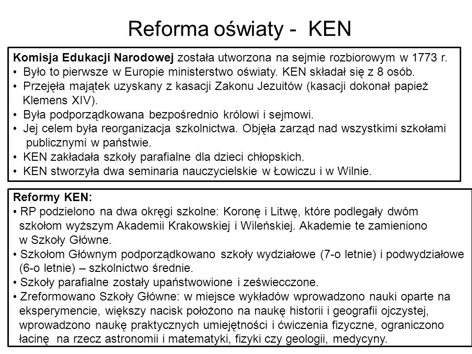 Reforma oświaty - KEN Komisja Edukacji Narodowej została utworzona na sejmie rozbiorowym w 1773 r.