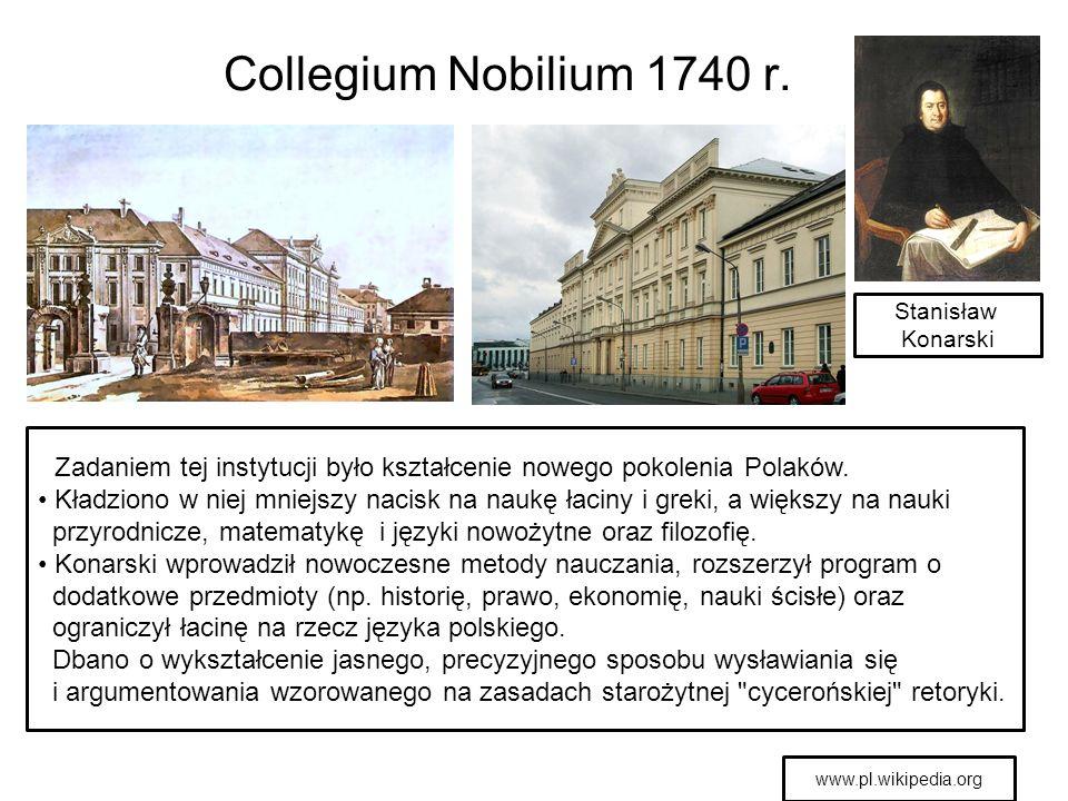 Collegium Nobilium 1740 r. Stanisław. Konarski. Zadaniem tej instytucji było kształcenie nowego pokolenia Polaków.