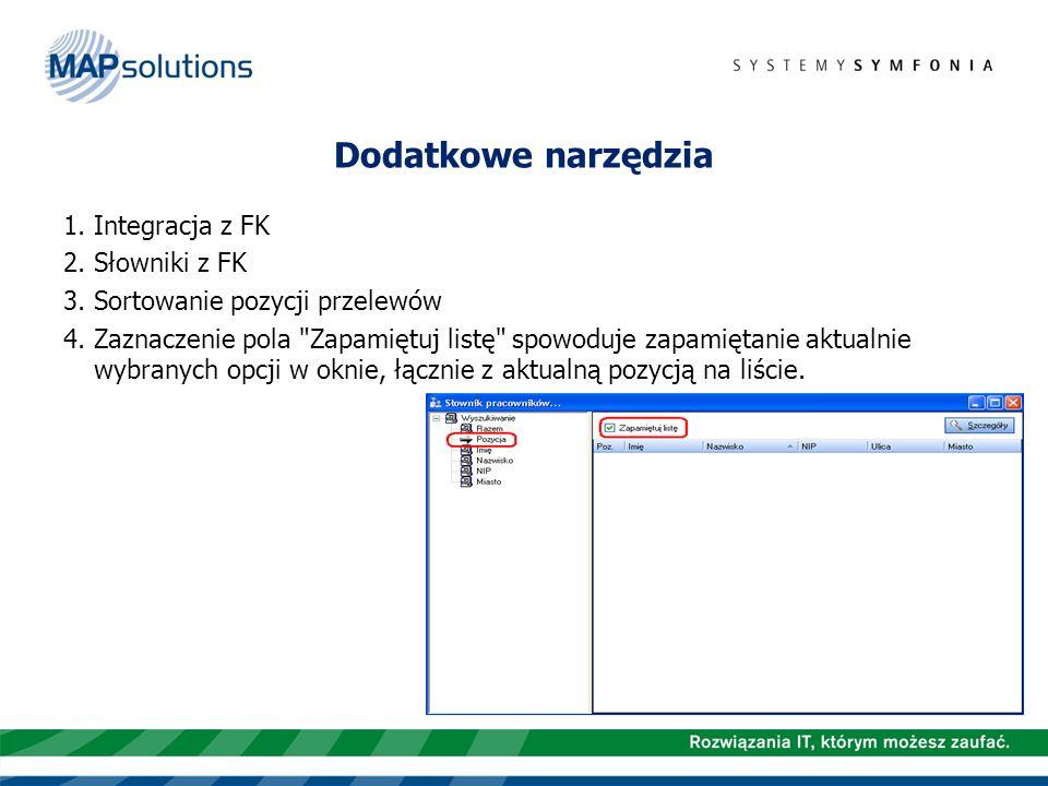 Dodatkowe narzędzia Integracja z FK 2. Słowniki z FK