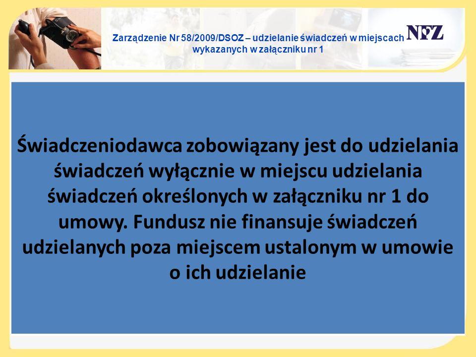 Zarządzenie Nr 58/2009/DSOZ – udzielanie świadczeń w miejscach wykazanych w załączniku nr 1
