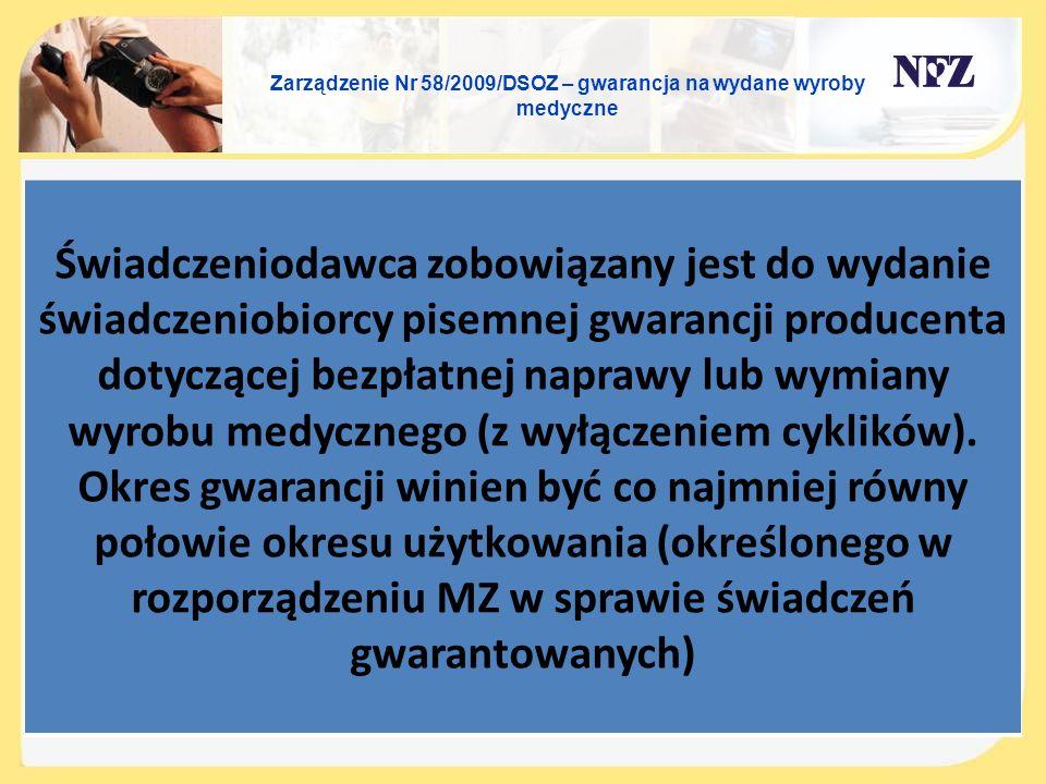 Zarządzenie Nr 58/2009/DSOZ – gwarancja na wydane wyroby medyczne