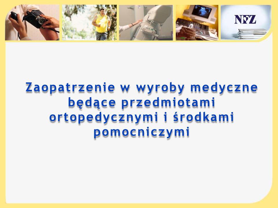Zaopatrzenie w wyroby medyczne będące przedmiotami ortopedycznymi i środkami pomocniczymi