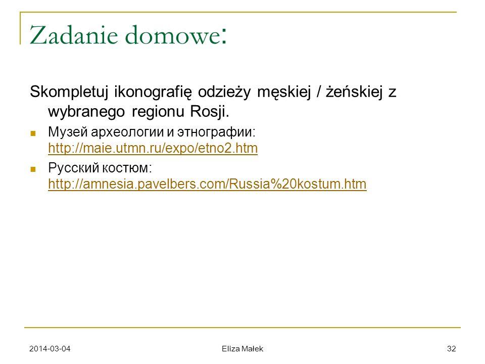 Zadanie domowe: Skompletuj ikonografię odzieży męskiej / żeńskiej z wybranego regionu Rosji.