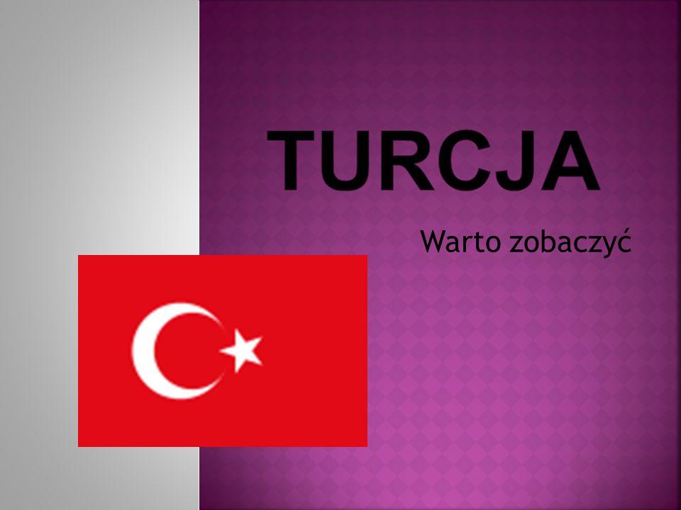 Turcja Warto zobaczyć