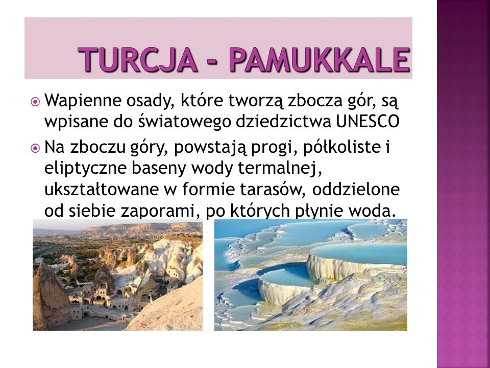TURCJA - Pamukkale Wapienne osady, które tworzą zbocza gór, są wpisane do światowego dziedzictwa UNESCO.