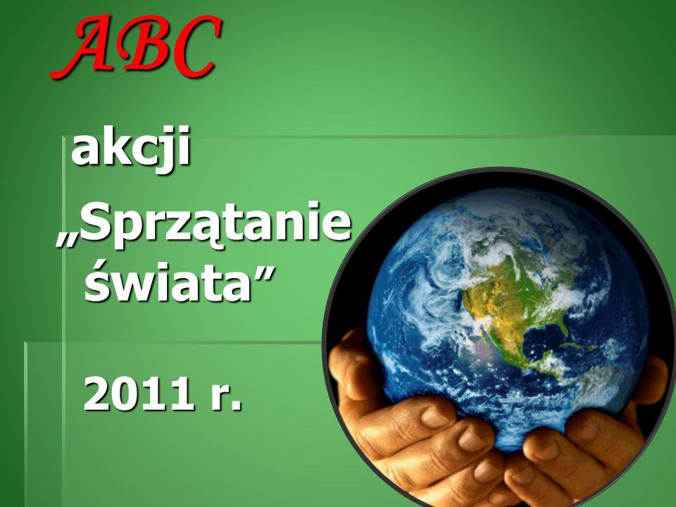 """ABC akcji """"Sprzątanie świata 2011 r."""
