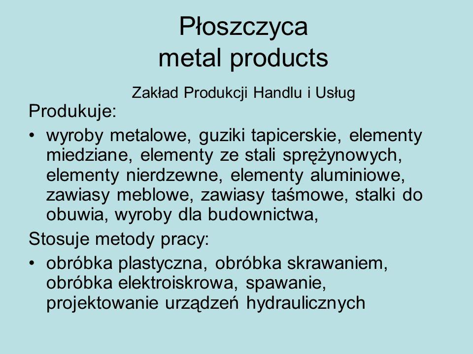 Płoszczyca metal products Zakład Produkcji Handlu i Usług