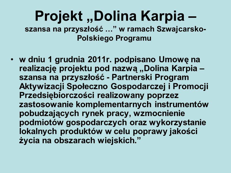 """Projekt """"Dolina Karpia – szansa na przyszłość … w ramach Szwajcarsko-Polskiego Programu"""
