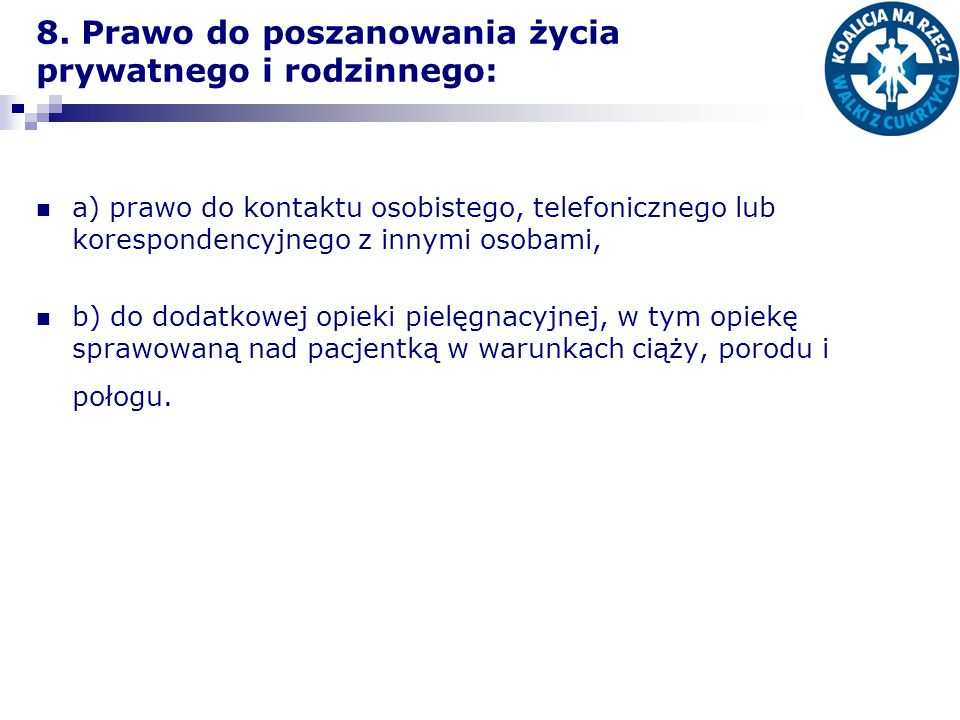 8. Prawo do poszanowania życia prywatnego i rodzinnego: